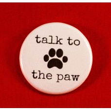 Talk ToThe Paw Button Magnet